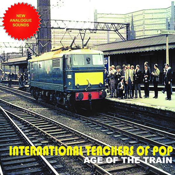 "International Teachers Of Pop ""Age Of The Train"" single sleeve"